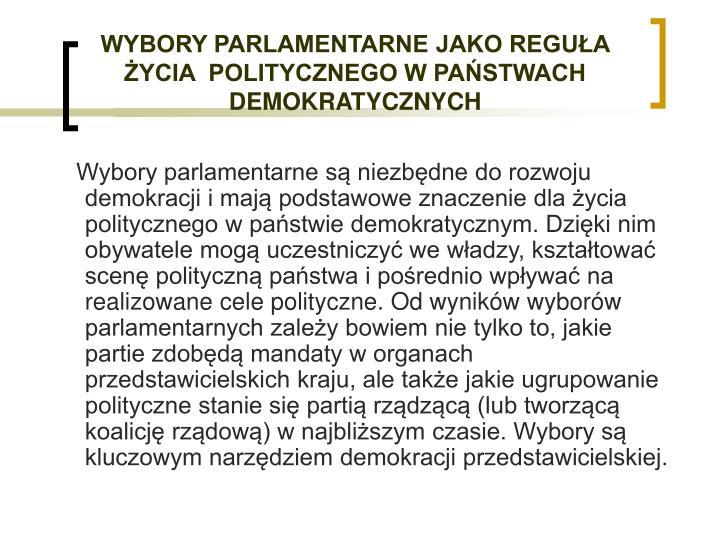 Wybory parlamentarne jako regu a ycia politycznego w pa stwach demokratycznych