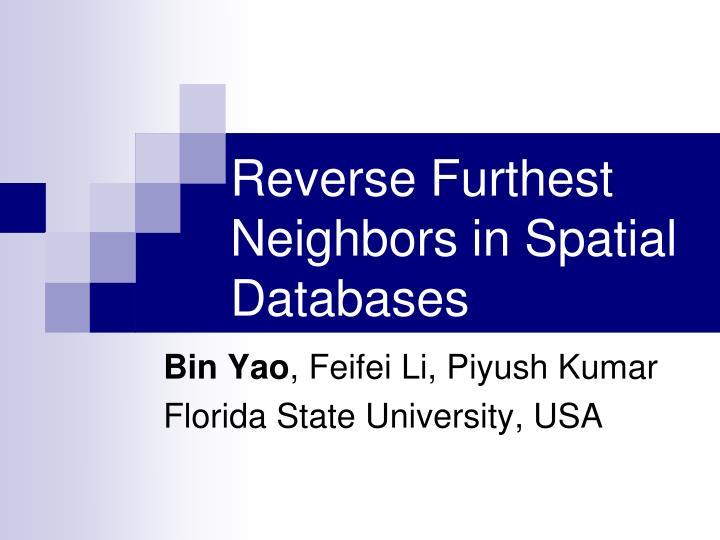 reverse furthest neighbors in spatial databases n.