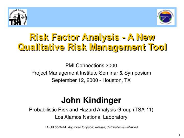 Risk factor analysis a new qualitative risk management tool