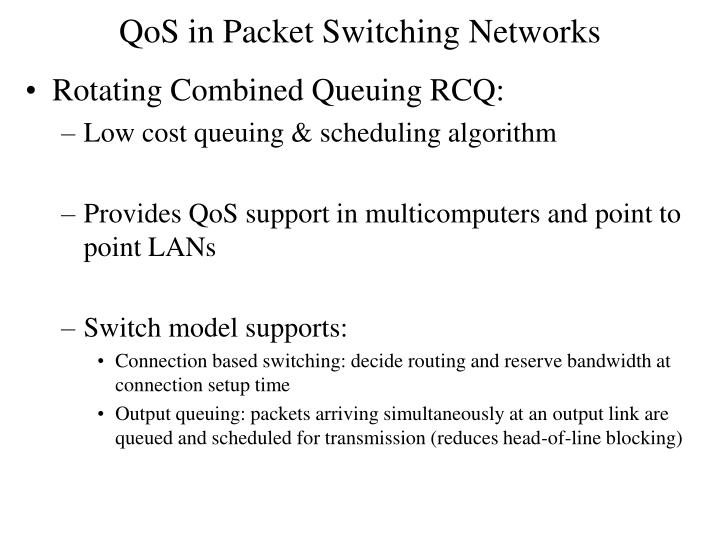 QoS in Packet Switching Networks