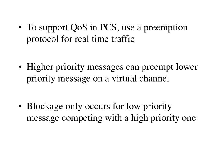 To support QoS in PCS, use a preemption protocol for real time traffic
