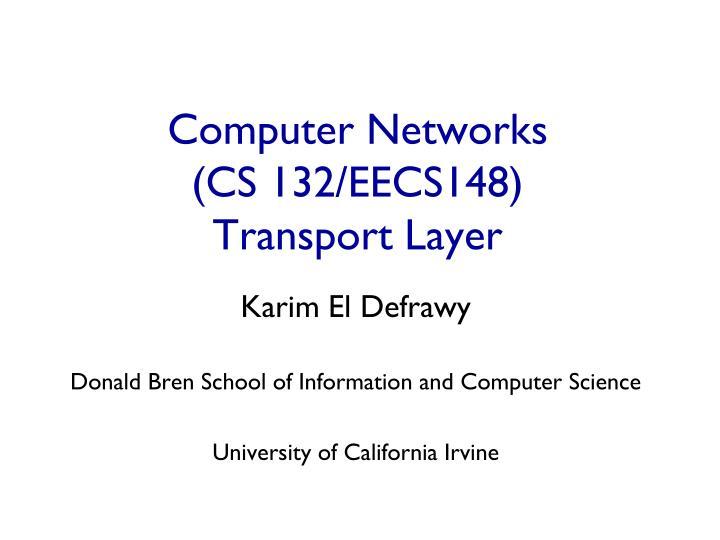 computer networks cs 132 eecs148 transport layer n.