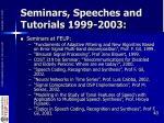 seminars speeches and tutorials 1999 2003