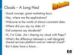 clouds a long haul