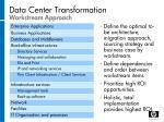 data center transformation workstream approach