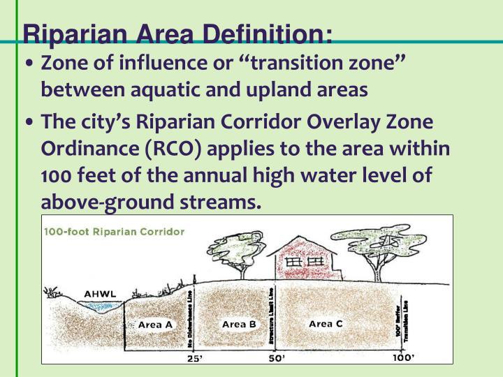 Riparian Area Definition: