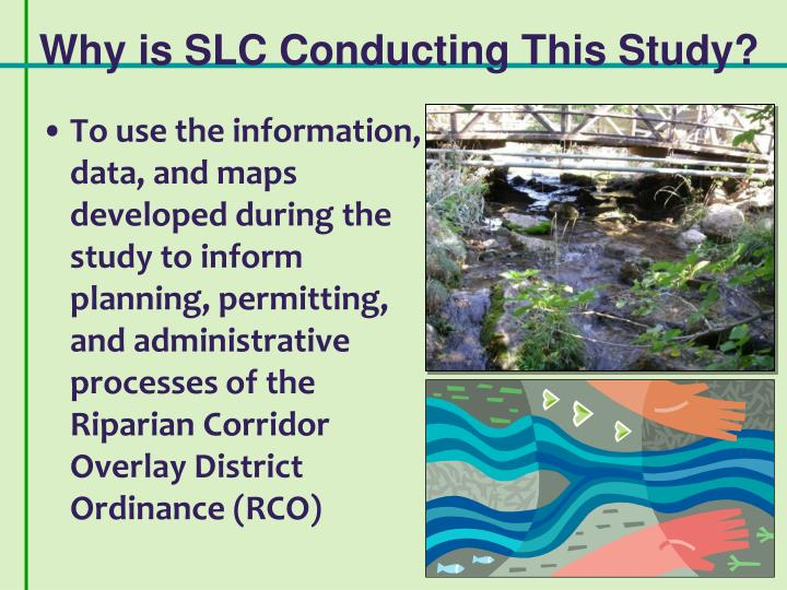Why is SLC Conducting This Study?