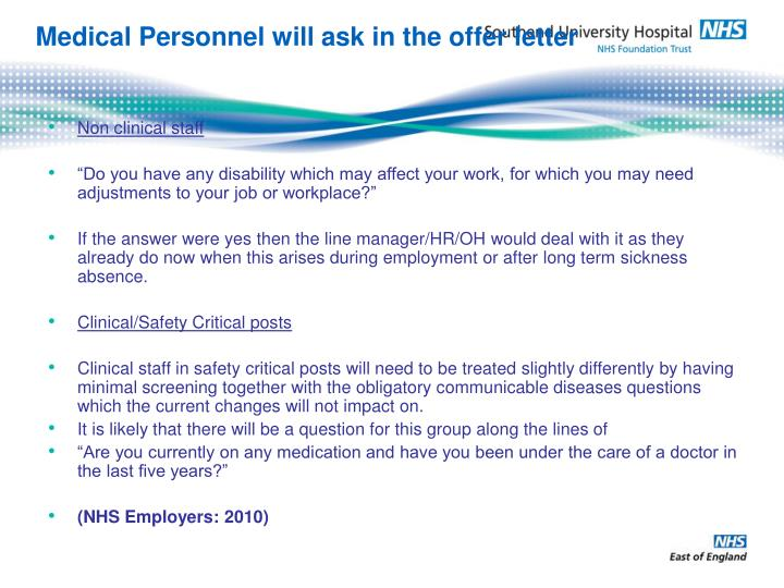Medical Personnel will ask in the offer letter