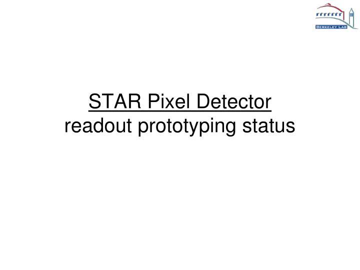 star pixel detector readout prototyping status n.