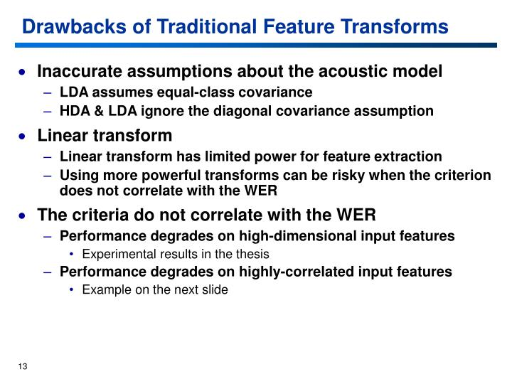 Drawbacks of Traditional Feature Transforms