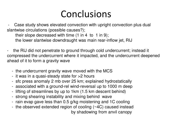 -    Case study shows elevated convection with upright convection plus dual slantwise circulations (possible causes?);