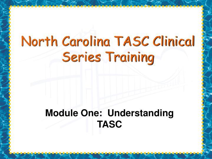 north carolina tasc clinical series training n.