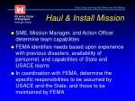 haul install mission