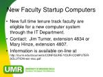 new faculty startup computers