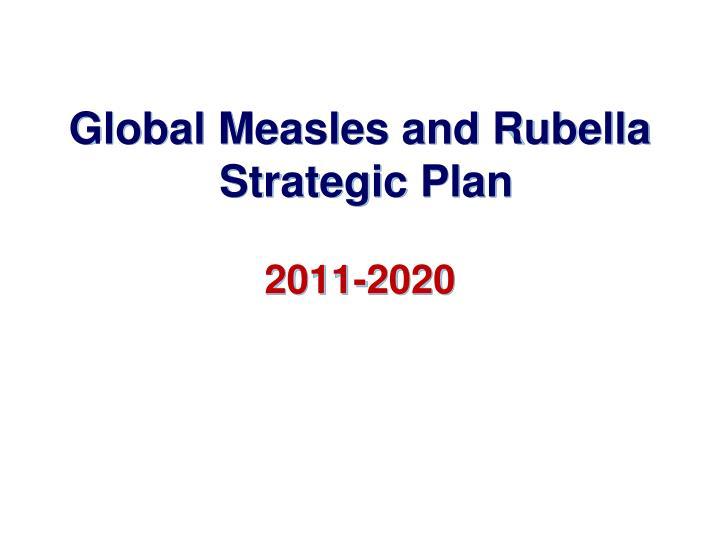 global measles and rubella strategic plan 2011 2020 n.