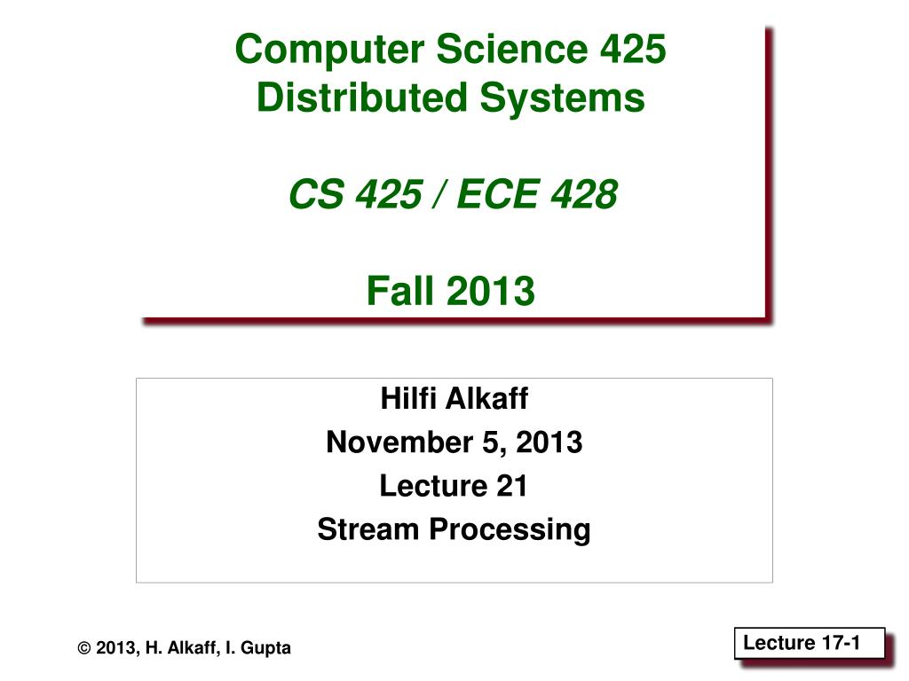 PPT - Computer Science 425 Distributed Systems CS 425 / ECE