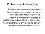 problems and perception