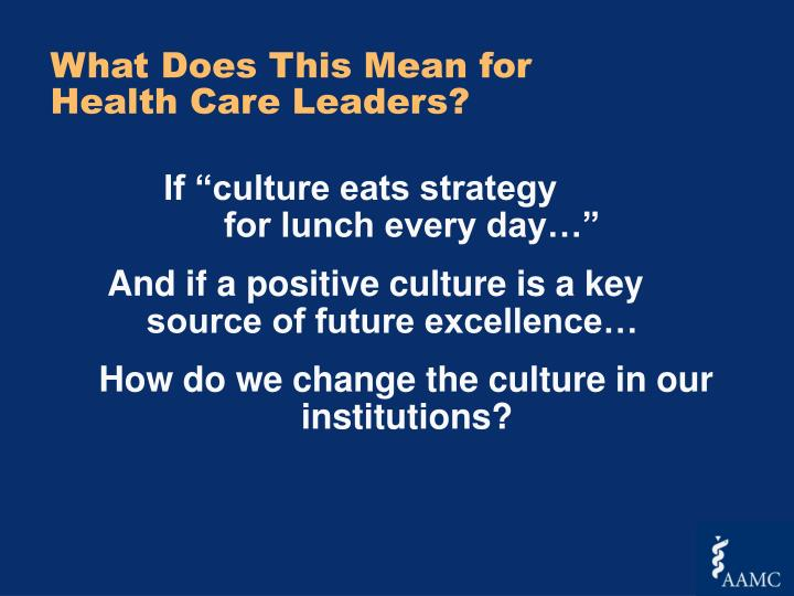 What Does This Mean for Health Care Leaders?