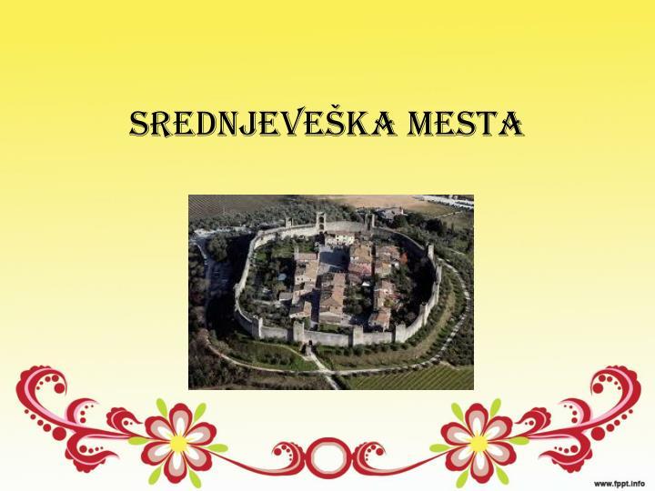 srednjeve ka mesta