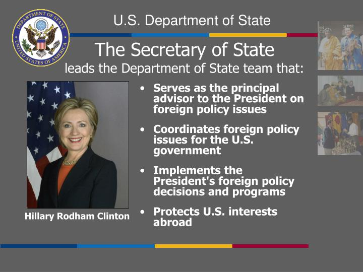 The secretary of state leads the department of state team that