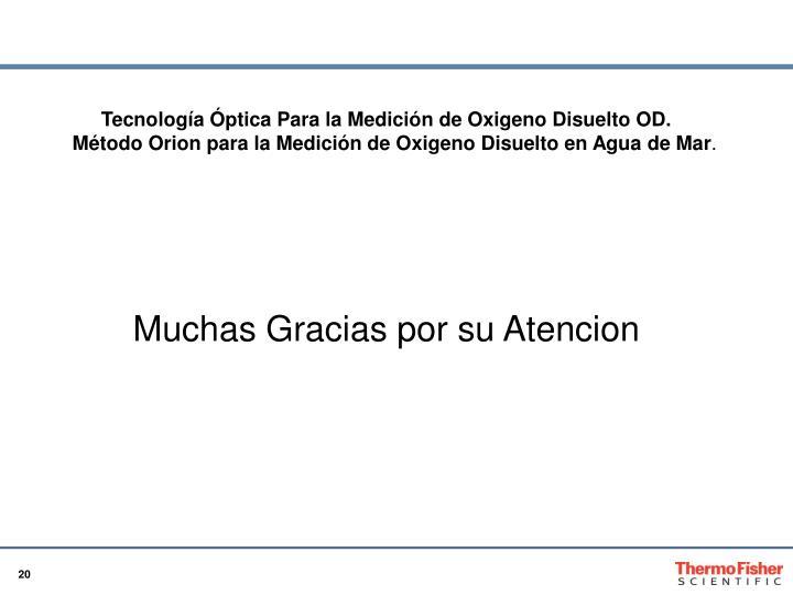 Tecnología Óptica Para la Medición de Oxigeno Disuelto OD.