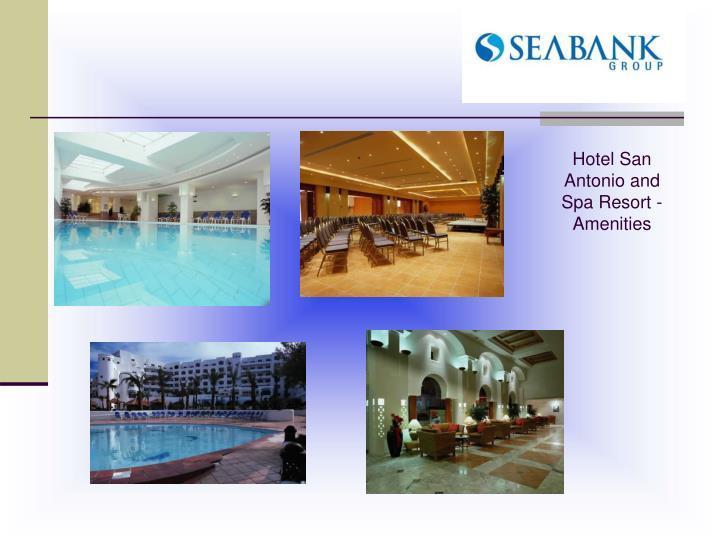 Hotel San Antonio and Spa Resort - Amenities