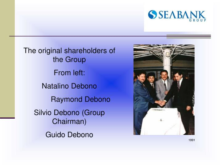 The original shareholders of the Group