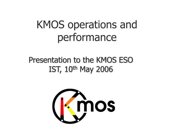 kmos operations and performance n.