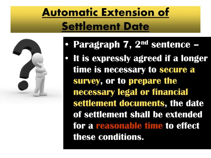 Automatic Extension of                  Settlement Date