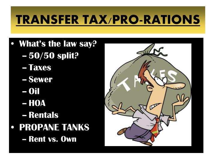 TRANSFER TAX/PRO-RATIONS