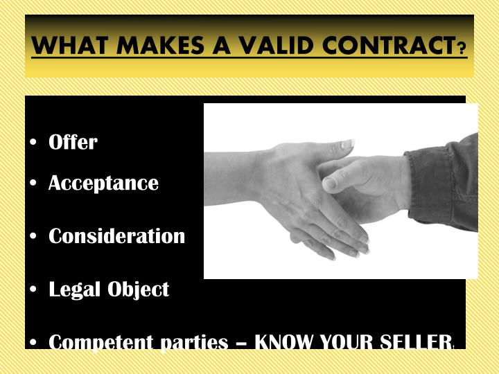WHAT MAKES A VALID CONTRACT?