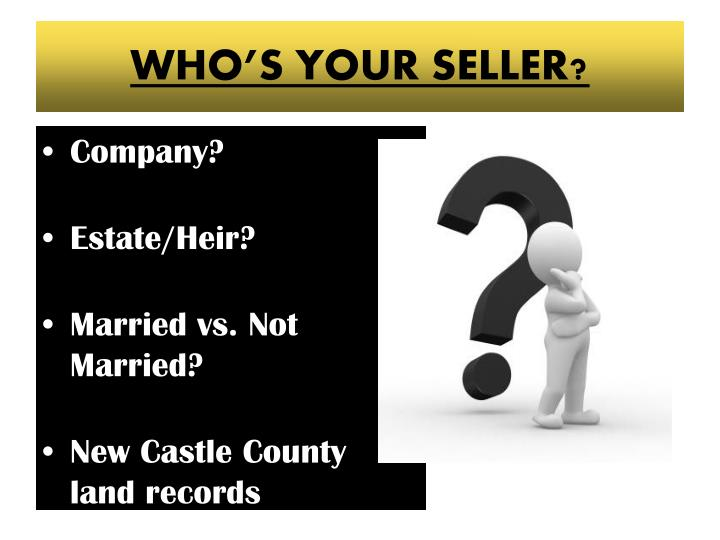 WHO'S YOUR SELLER?