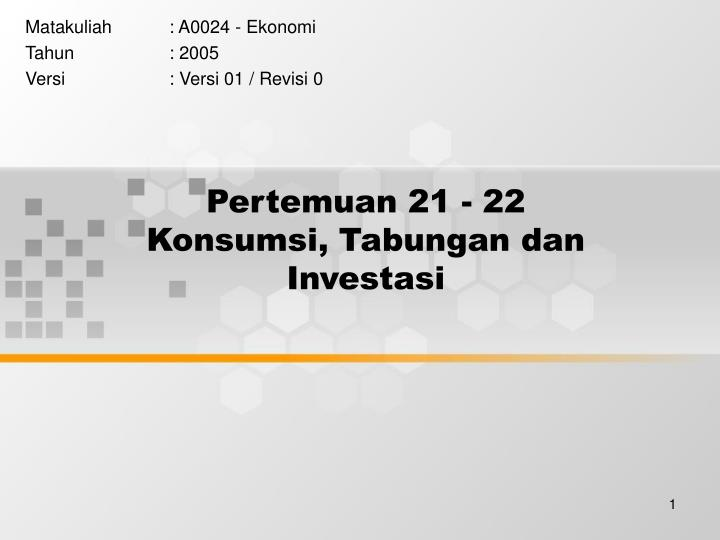 pertemuan 21 22 konsumsi tabungan dan investasi n.