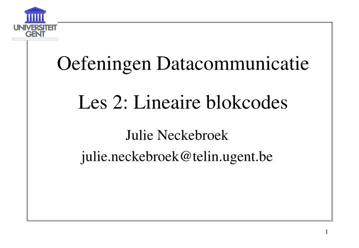Oefeningen datacommunicatie les 2 lineaire blokcodes