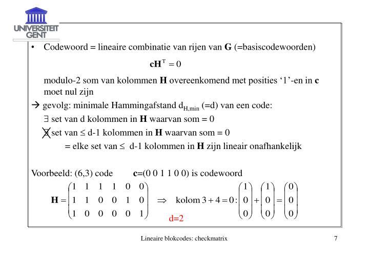 Codewoord = lineaire combinatie van rijen van