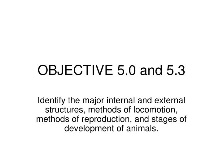 objective 5 0 and 5 3