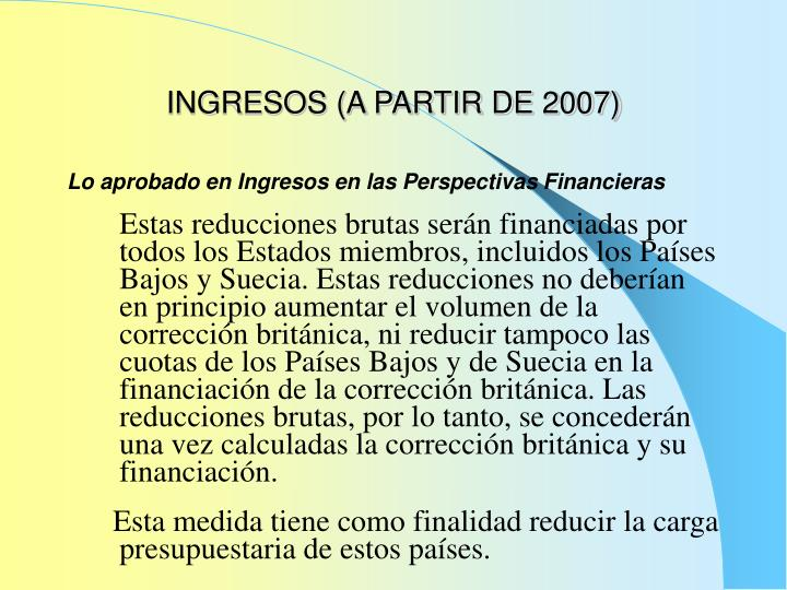 INGRESOS (A PARTIR DE 2007)