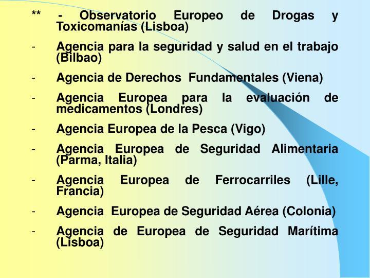 ** - Observatorio Europeo de Drogas y Toxicomanías (Lisboa)