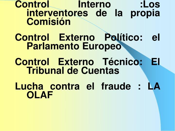 Control Interno :Los interventores de la propia Comisión