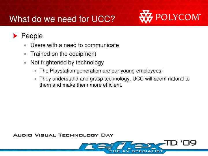 What do we need for UCC?