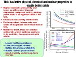 tho 2 has better physical chemical and nuclear properties to enable better safety