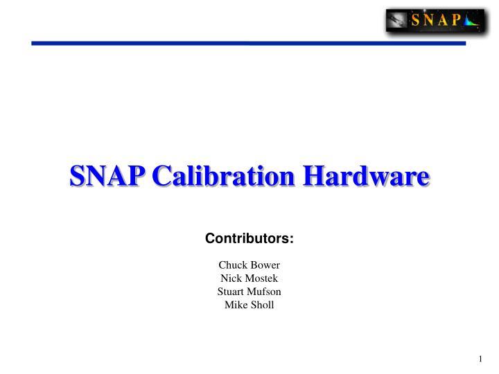 snap calibration hardware n.