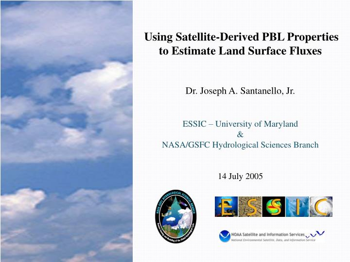 using satellite derived pbl properties to estimate land surface fluxes n.