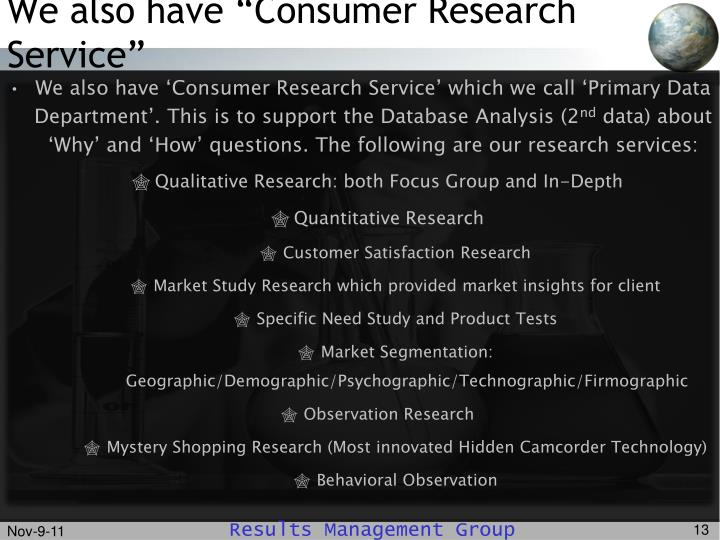"We also have ""Consumer Research Service"""
