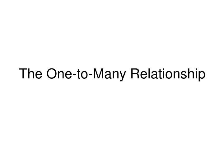 the one to many relationship n.