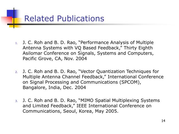 """J. C. Roh and B. D. Rao, """"Performance Analysis of Multiple Antenna Systems with VQ Based Feedback,"""" Thirty Eighth Asilomar Conference on Signals, Systems and Computers, Pacific Grove, CA, Nov. 2004"""