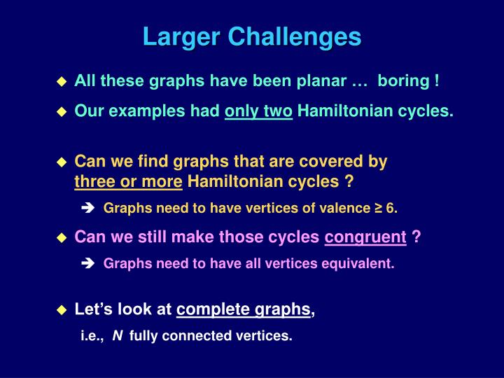 Larger Challenges