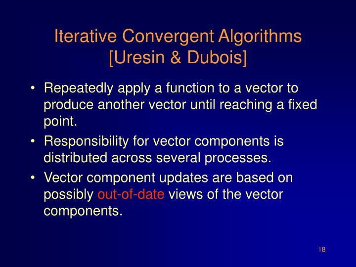 Iterative Convergent Algorithms