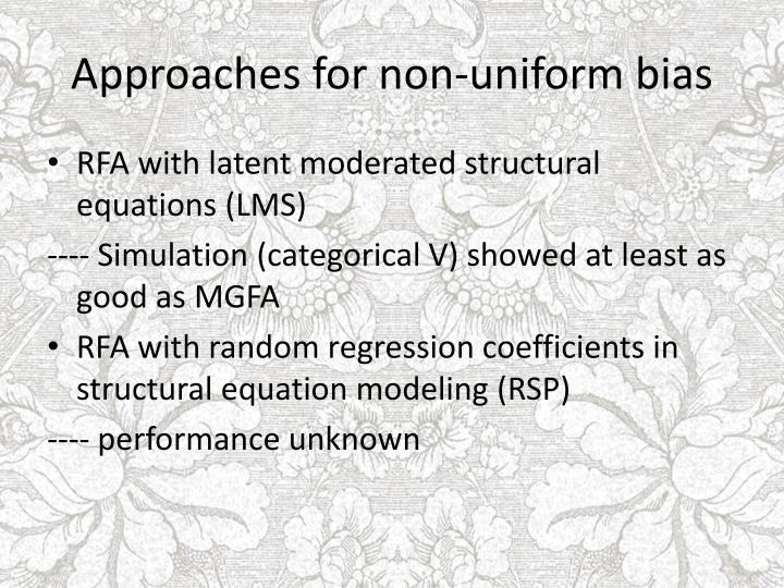 Approaches for non-uniform bias