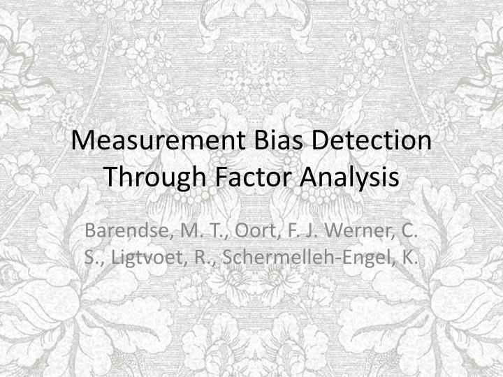 Measurement bias detection through factor analysis